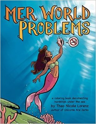Mer World Problems By Theo Nicole Lorenz Colour With Claire